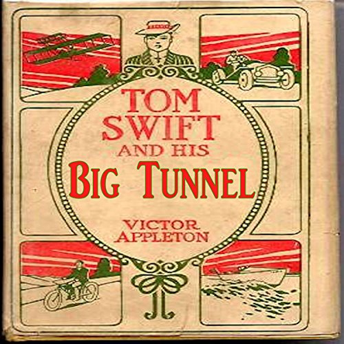 Tom Swift and His Big Tunnel: The Hidden City of the Andes