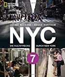 Bildband New York: NYC 7. Die Kultstrecke durch New York City. Unterwegs in der Weltstadt mit dem International Express. Vom Times Square bis Queens zu 100 Kulturen mit der Metrolinie »Flushing 7«.