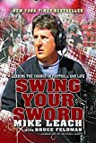 img - for Swing Your Sword: Leading the Charge in Football and Life by Mike Leach (2011-07-07) book / textbook / text book