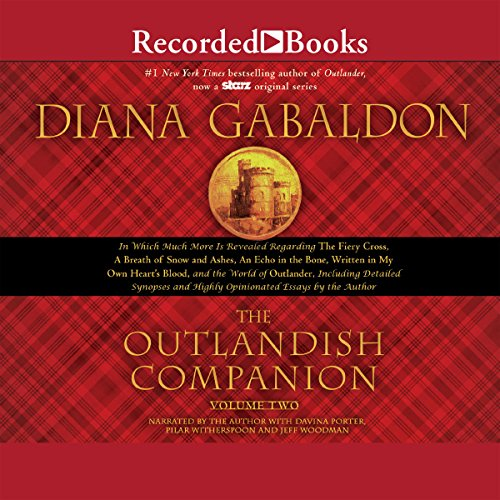 The Outlandish Companion Volume Two: Companion to The Fiery Cross, A Breath of Snow and Ashes, An Echo in the Bone, and Written in My Own Heart's Blood