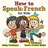 How to Speak French for Kids | A Children's Learn French Books