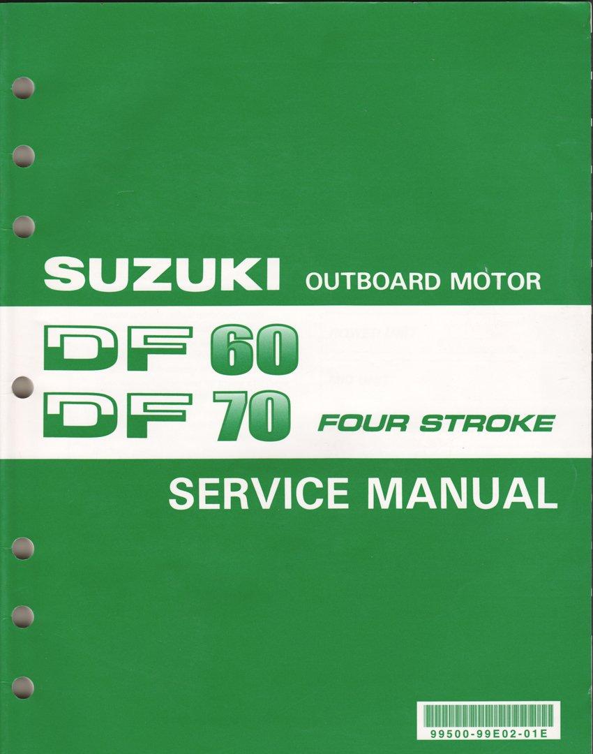 suzuki outboard motor df60 df70 four stroke service manual suzuki rh amazon com Suzuki Outboard Logo Suzuki 4 Stroke Outboards