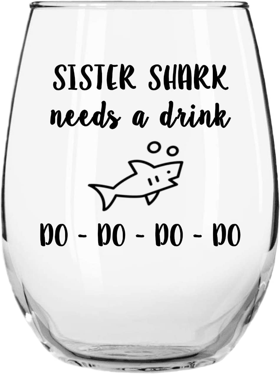 Sister Shark Needs a Drink Do Do Do Do Funny Novelty Libbey Stemless Wine Glass with Sayings - for Sis/Sissie/Sissy/Sista' Her Birthday, Christmas