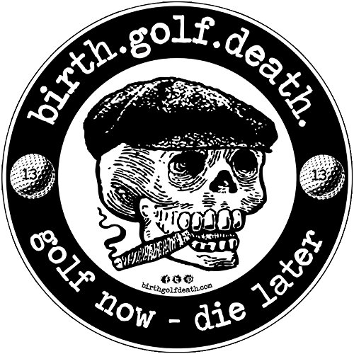 birth.golf.death. Premium Golf Sticker Decal Thick Vinyl UV Laminate for Car Truck Cart Case - Skull Head