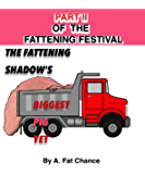 The Fattening Shadow's Biggest Pig Yet (SSBBW, BBW, FFA, FA, XWG, Immobility) (The SSBBW Fattening Festival Book 2)