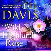 Wild Highland Rose: Time Travel Trilogy, Book 2   Dee Davis
