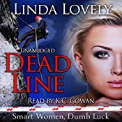 Dead Line: Smart Women, Dumb Luck, Book 1 | Linda Lovely