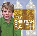 My Christian Faith, Allison Seaman, 1842343904