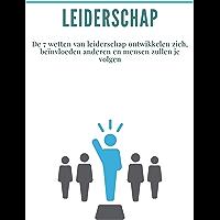 Leiderschap: De 7 wetten van leiderschap ontwikkelen zich, beïnvloeden anderen en mensen zullen je volgen.: (coaching, invloed, charisma, communicatie, motivatie)
