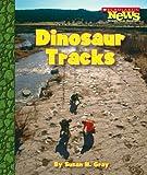 Dinosaur Tracks, Susan H. Gray, 0531174859