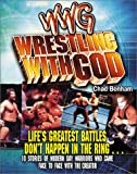 Wrestling with God, Chad Bonham, 1589199359