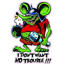 Rat Fink I don't want no trouble Decal 5.5""