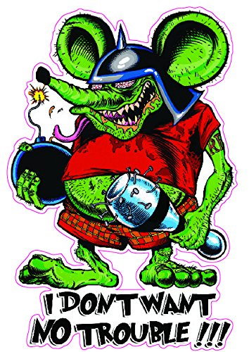 (Rat Fink I Don't Want No Trouble Large Decal 11
