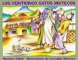 Los Veinticinco Gatos Mixtecos, Matthew Gollub, 1889910015