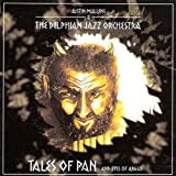 Tales of Pan and the Eyes of Argus by Justin Mullens & The Delphinian Jazz Orch (2010-01-01)