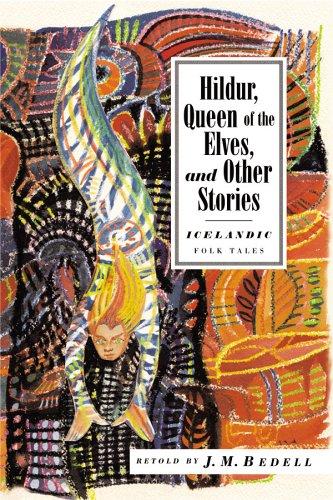 Hildur, Queen of the Elves: And Other Icelandic Folk Tales (International Folk Tales)