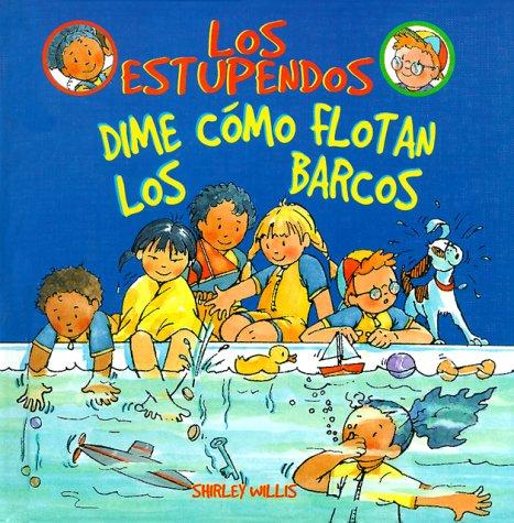 Dime Como Flotan Los Barcos (Los Estupendos Series) (Spanish Edition) by Franklin Watts