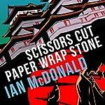 Scissors Cut Paper Wrap Stone | Ian McDonald