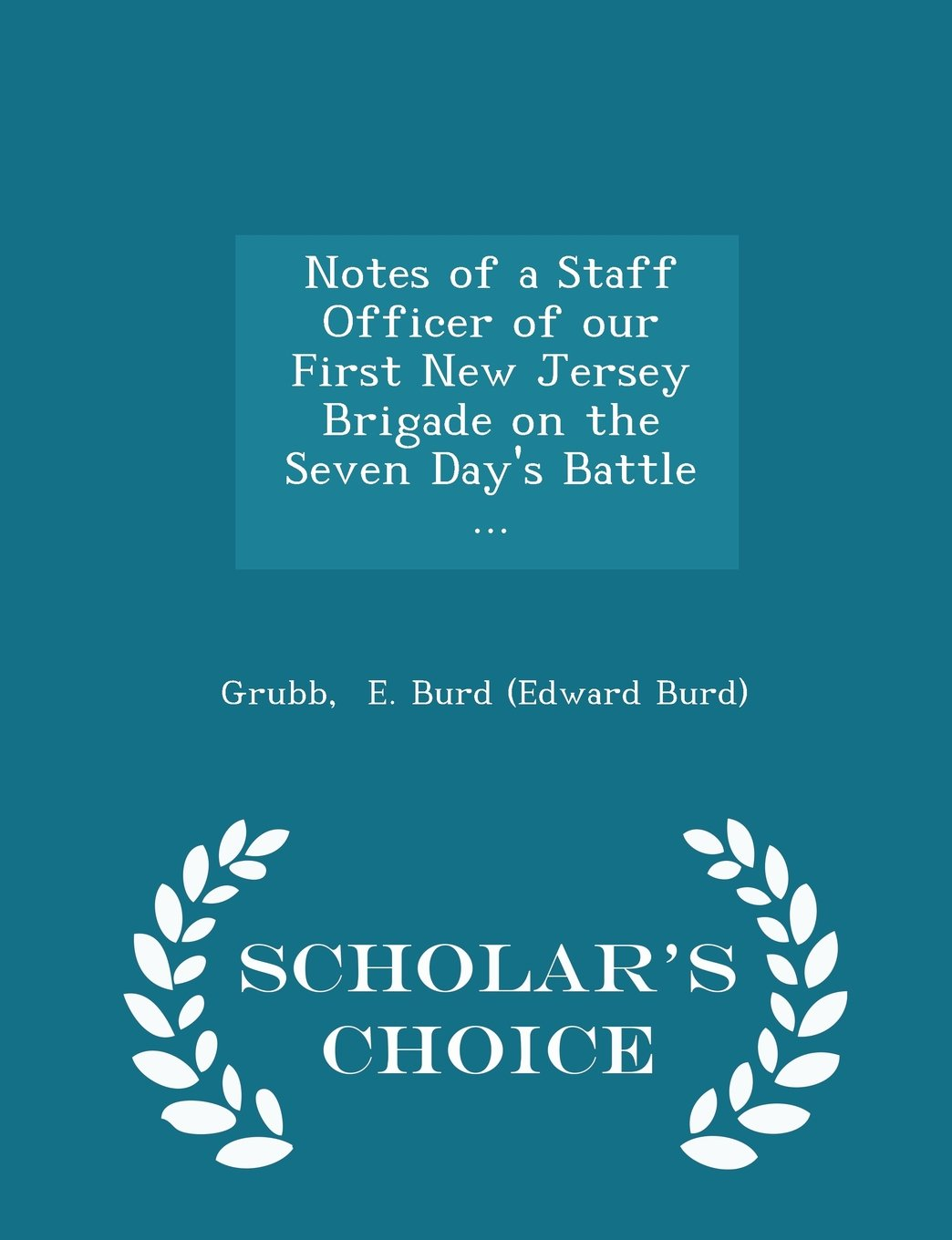 Notes of a Staff Officer of our First New Jersey Brigade on the Seven Day's Battle ... - Scholar's Choice Edition pdf epub