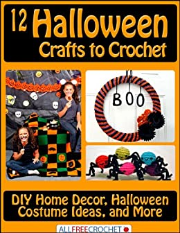 12 Halloween Crafts to Crochet: DIY Home Decor, Halloween Costume Ideas, and More by [Prime Publishing]