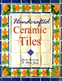 Handcrafted Ceramic Tiles, Janis Fanning and Mike Jones, 0806996765