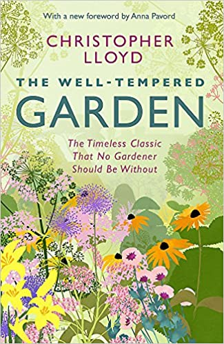 Book The Well-Tempered Garden: The Timeless Classic That No Gardener Should Be Without