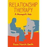Relationship therapy: a therapist's tale: A Therapist's Tale