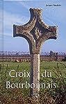Croix du Bourbonnais par Baudoin (II)
