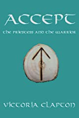 Accept (The Priestess and the Warrior Book 2) Kindle Edition