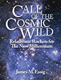 Call of the Cosmic Wild, James M. Essig, 1432789856