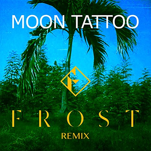 - Moon Tattoo (Frost Remix)