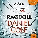 Ragdoll | Livre audio Auteur(s) : Daniel Cole Narrateur(s) : Damien Ferrette