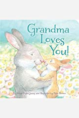 Grandma Loves You! by Helen Foster James(2013-07-01) Hardcover