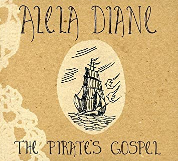 alela diane the pirates gospel