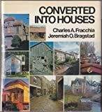 Converted into Houses, Charles A. Fracchia and Jeremiah O. Bragstad, 0670239976