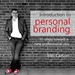 Introduction to Personal Branding: 10 Steps Toward a New Professional You | Mel Carson