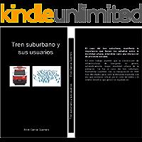 Tren suburbano y sus usuarios