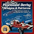 Pinewood Derby Designs & Patterns: The Ultimate Guide to Creating the Coolest Car (Fox Chapel Publishing) 34 Patterns, plus Expert Tips & Techniques to Build a Jaw-Dropping, Prize-Winning Car