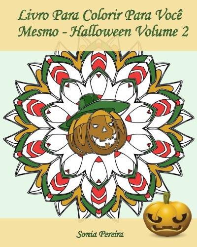 Livro Para Colorir Para Você Mesmo - Halloween - Volume 2: 25 páginas para colorir para comemorar o Dia das Bruxas! (Portuguese Edition)
