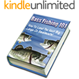 Bass Fishing 101 : How To Catch The Next Big One
