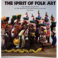 The Spirit of Folk Art: The Girard Collection