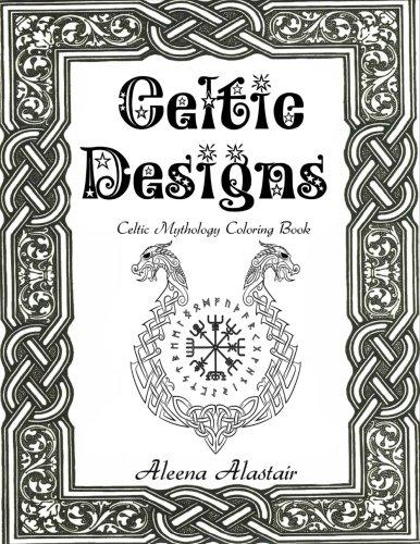 Celtic Designs: Celtic Mythology Coloring Book (Witchcraft & Wicca) (Volume 4) ()