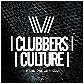 Clubbers Culture: Hard Dance Mania by Various artists on Amazon