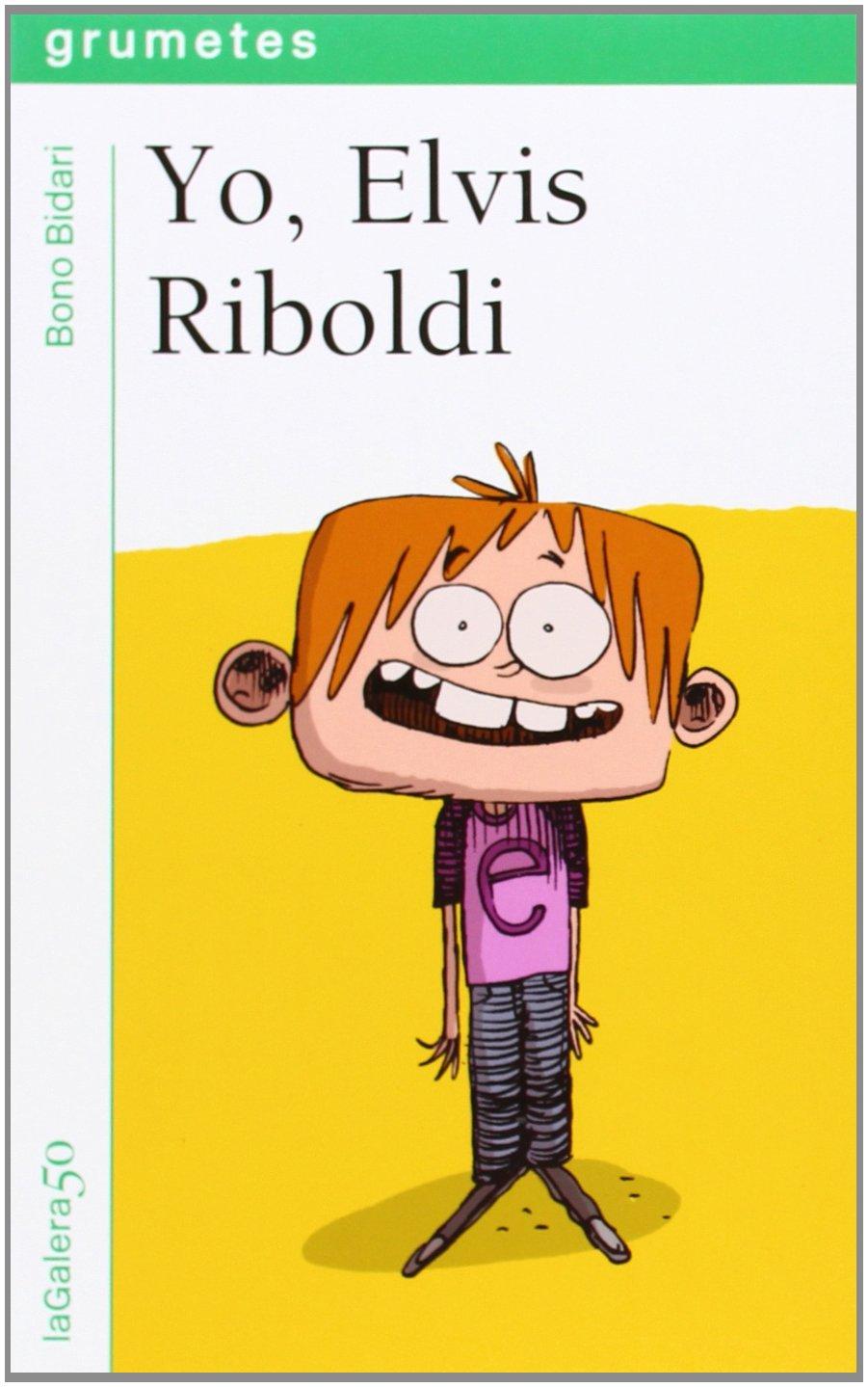 Yo, Elvis Riboldi (Spanish) Paperback – May 1, 2013