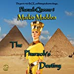 The Pharaoh's Destiny: Pharaoh Queens Trilogy, Book 1 | Markie Madden