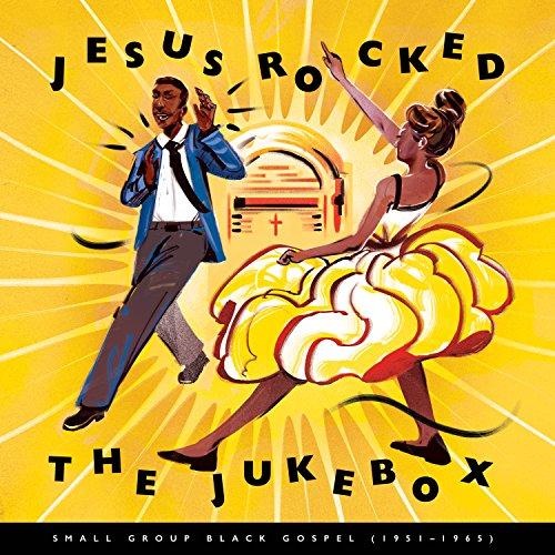 Jesus Rocked The Jukebox: Small Group Black Gospel (1951-1965) [2 CD]