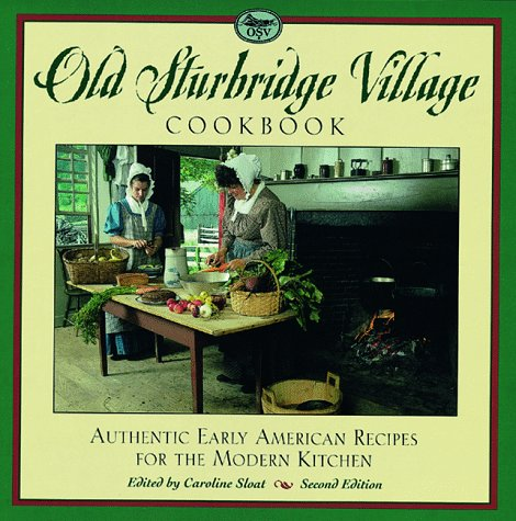 The Old Sturbridge Village Cookbook, 2nd: Authentic Early American Recipes for the Modern Kitchen
