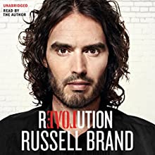 Revolution Audiobook by Russell Brand Narrated by Russell Brand