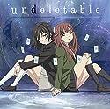 undeletable(TVアニメ「Lostorage incited WIXOSS」エンディングテーマ)の商品画像
