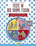 Feste in der Krippe feiern (Buch inkl. CD): Lieder und Aktionen für den Morgenkreis und zwischendurch